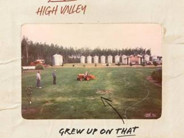 "HIGH VALLEY ""GREW UP ON THAT"" IN BRAND NEW SINGLE, AVAILABLE TOMORROW"