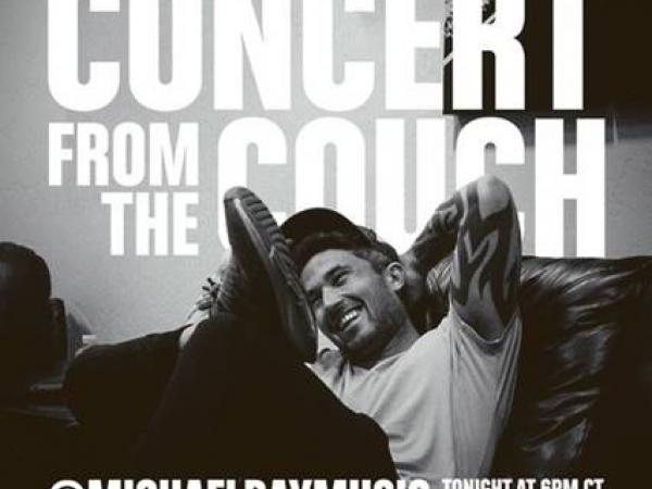 "MICHAEL RAY INVITES FANS TO ""CONCERT FROM THE COUCH"" TONIGHT AT 7:00PM/6:00C ON INSTAGRAM LIVE"