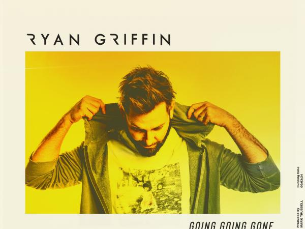 "RYAN GRIFFIN KNOCKS IT OUT OF THE PARK WITH NEW SONG ""GOING GOING GONE"""