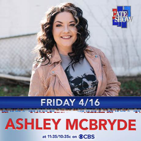 "ASHLEY McBRYDE MAKES HER ""THE LATE SHOW WITH STEPHEN COLBERT"" DEBUT WITH ""SPARROW"" THIS FRIDAY, APRIL 16"