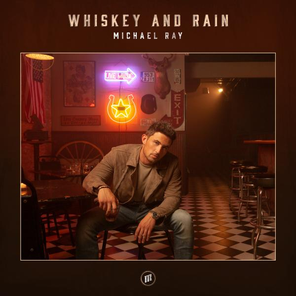 "MICHAEL RAY TEASES OFFICIAL MUSIC VIDEO FOR LATEST SINGLE ""WHISKEY AND RAIN"""