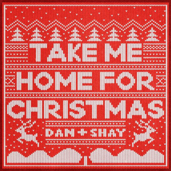 "DAN + SHAY GET THE HOLIDAY SEASON STARTED EARLY WITH ORIGINAL SONG ""TAKE ME HOME FOR CHRISTMAS"""
