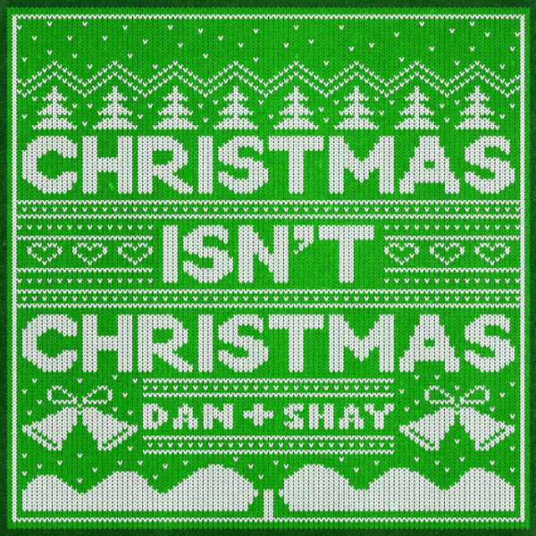 "DAN + SHAY RELEASE SECOND NEW ORIGINAL HOLIDAY TRACK ""CHRISTMAS ISN'T CHRISTMAS"""