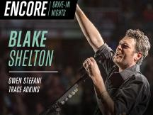 BLAKE SHELTON SET TO PERFORM FOR ENCORE DRIVE-IN NIGHTS SERIES JULY 25