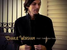 "CHARLIE WORSHAM RETURNS WITH ""FIST THROUGH THIS TOWN""; OFFICIAL MUSIC VIDEO PREMIERES AT CMT"
